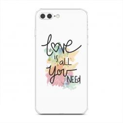Силиконовый чехол Love is all you need на iPhone 7 Plus