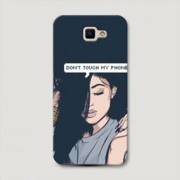 Пластиковый чехол Dont touch my phone девушка на Samsung Galaxy J5 Prime 2016