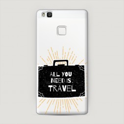Пластиковый чехол All you need is travel на Huawei P9 lite